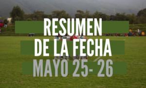 Resumen de la fecha Mayo 25 – 26